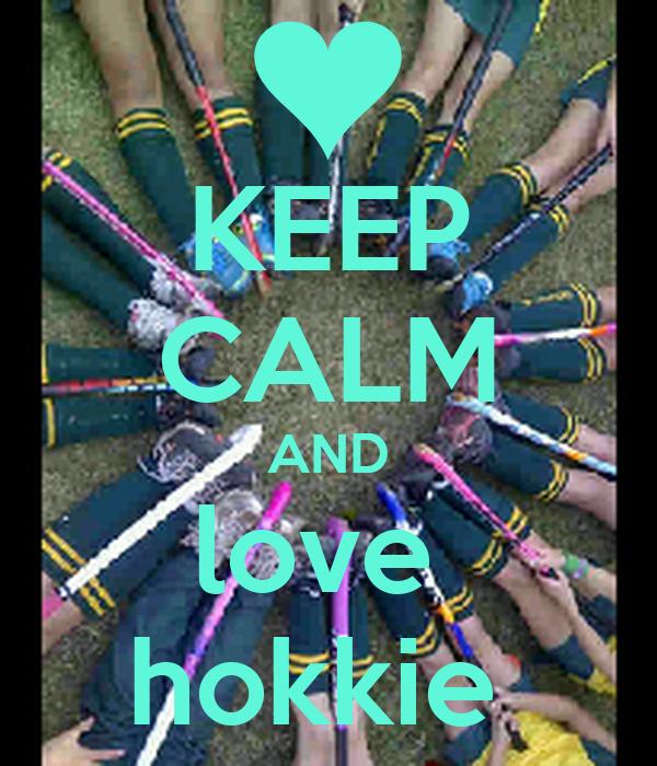 KEEP CALM AND love  hokkie