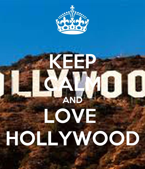 KEEP CALM AND LOVE  HOLLYWOOD