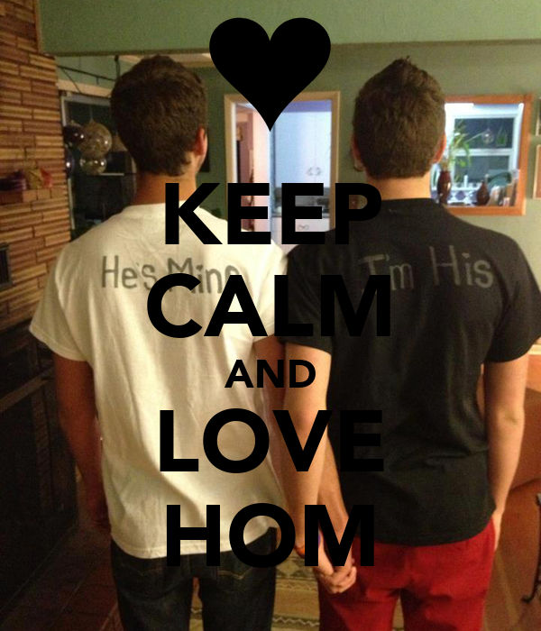 KEEP CALM AND LOVE HOM