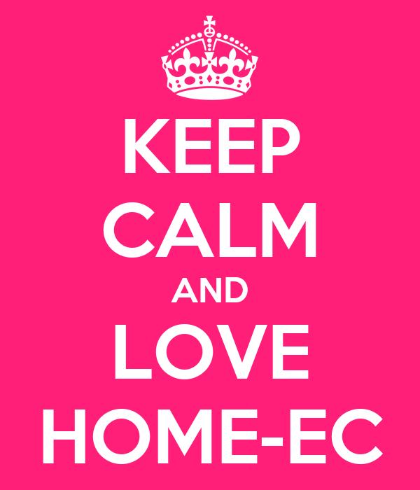 KEEP CALM AND LOVE HOME-EC
