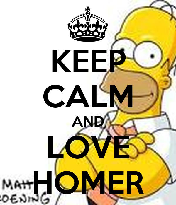 KEEP CALM AND LOVE HOMER