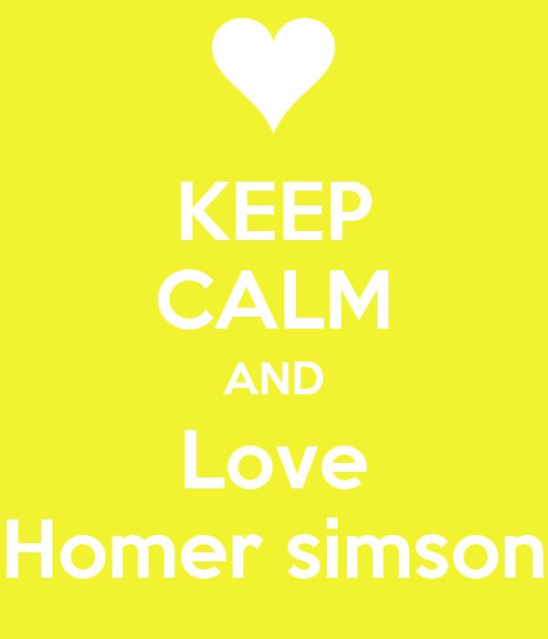KEEP CALM AND Love Homer simson