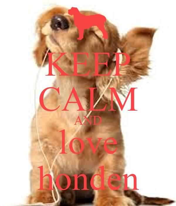 KEEP CALM AND love honden