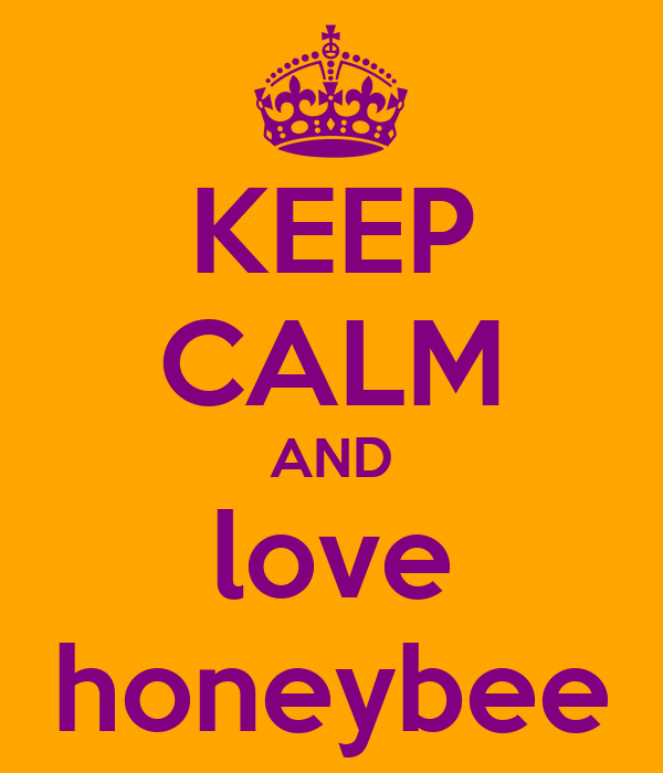 KEEP CALM AND love honeybee