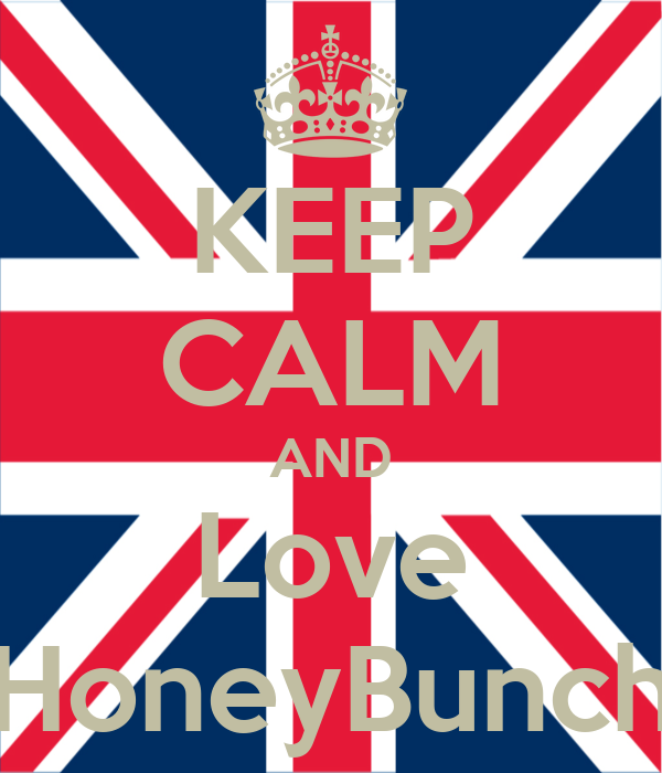 KEEP CALM AND Love HoneyBunch