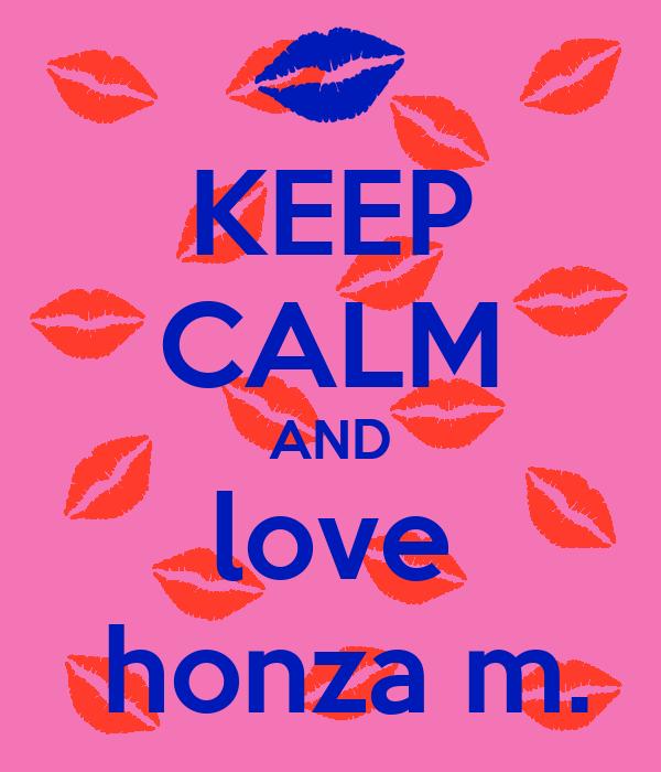 KEEP CALM AND love  honza m.