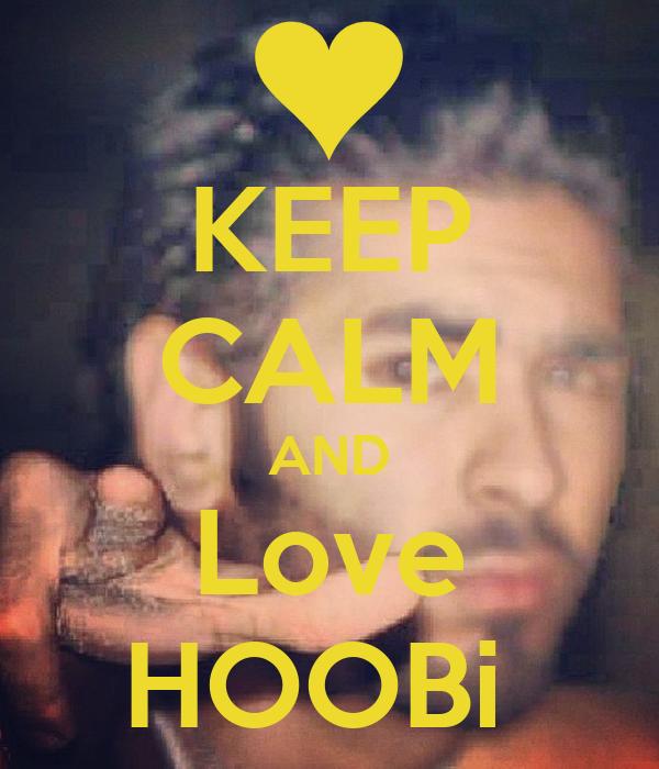 KEEP CALM AND Love HOOBi