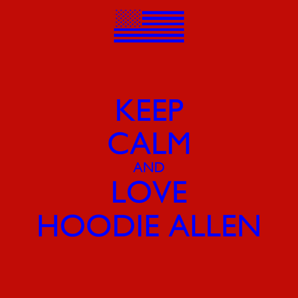 KEEP CALM AND LOVE HOODIE ALLEN