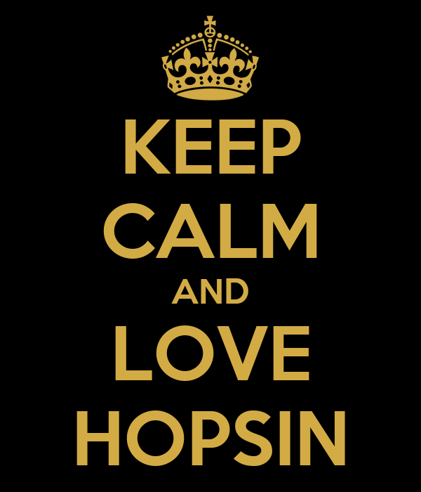 KEEP CALM AND LOVE HOPSIN