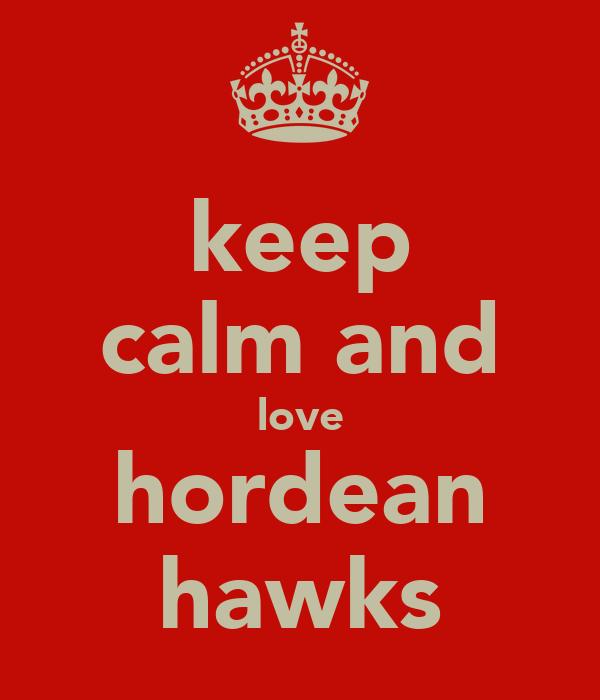 keep calm and love hordean hawks