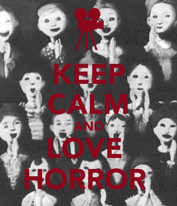 KEEP CALM AND LOVE  HORROR