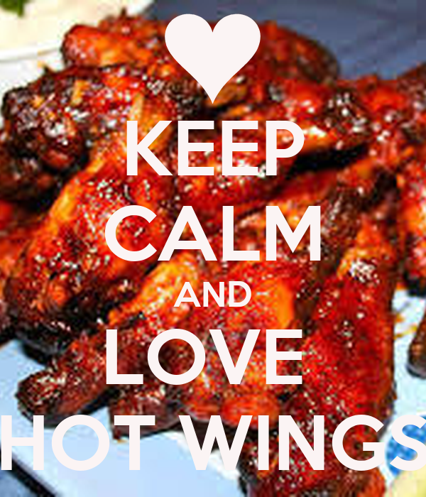 KEEP CALM AND LOVE  HOT WINGS
