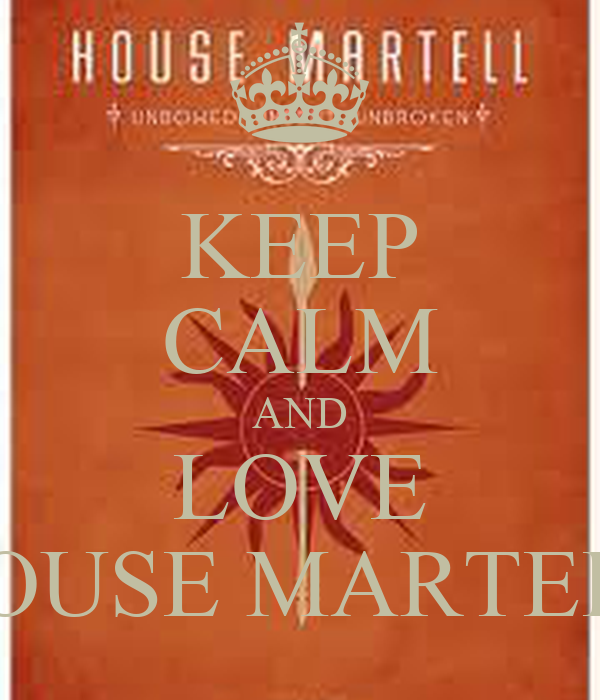 KEEP CALM AND LOVE HOUSE MARTELL