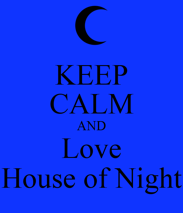 KEEP CALM AND Love House of Night