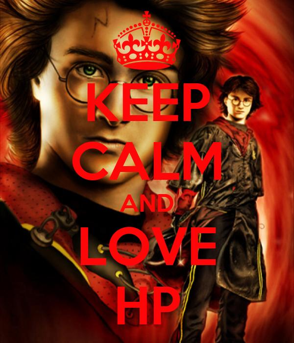 KEEP CALM AND LOVE HP