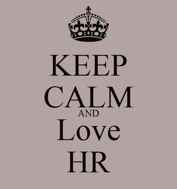 KEEP CALM AND Love HR