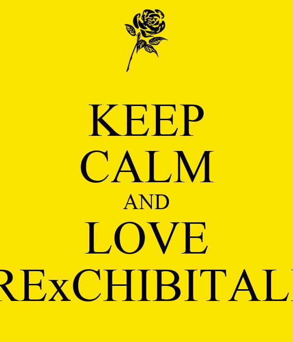 KEEP CALM AND LOVE HRExCHIBITALIA