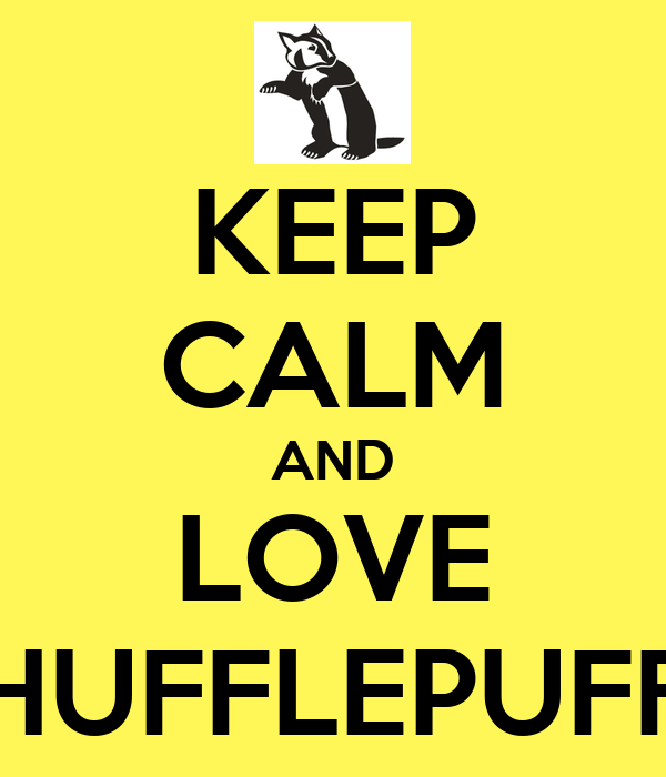 KEEP CALM AND LOVE HUFFLEPUFF