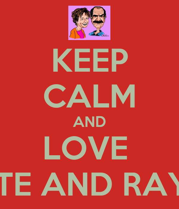 KEEP CALM AND LOVE  HUGETTE AND RAYMOND