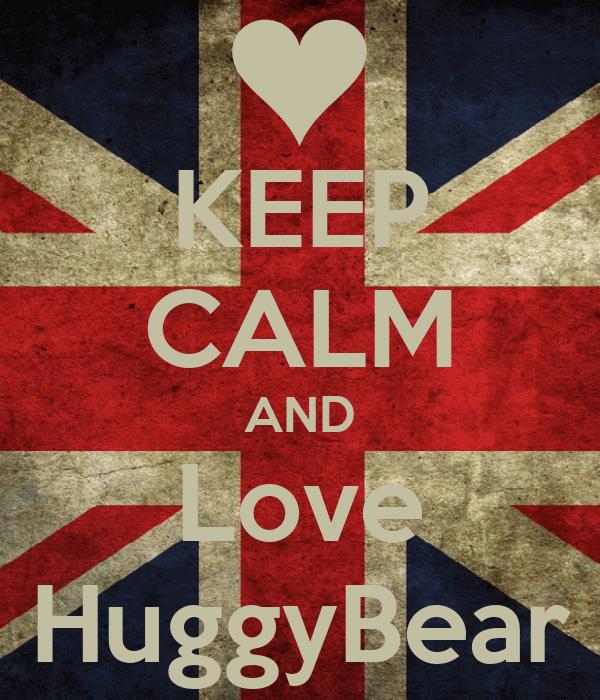 KEEP CALM AND Love HuggyBear