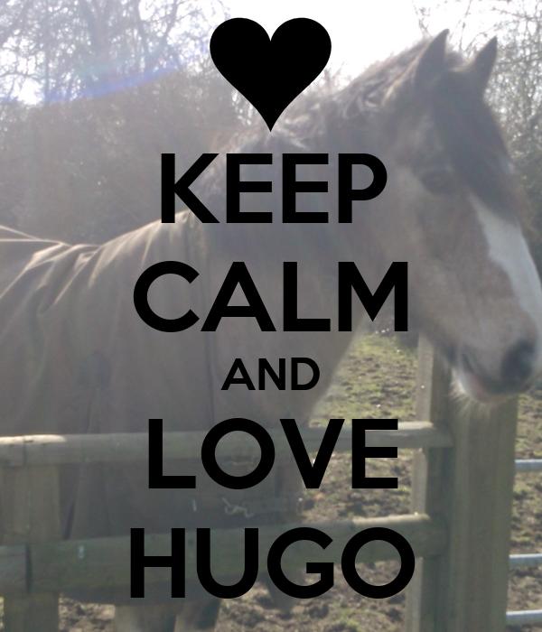 KEEP CALM AND LOVE HUGO