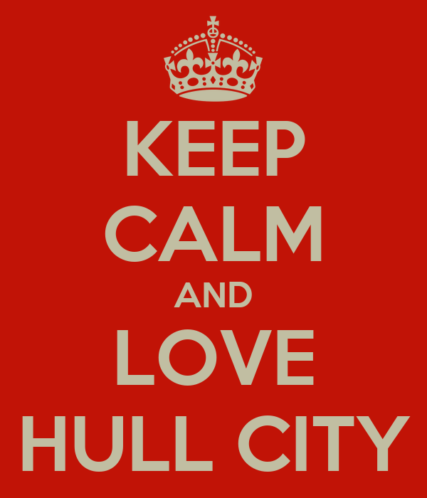KEEP CALM AND LOVE HULL CITY