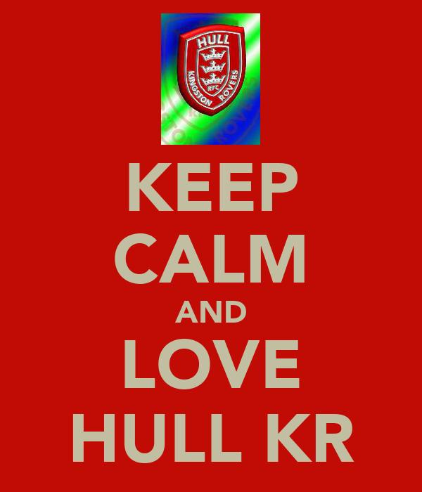 KEEP CALM AND LOVE HULL KR