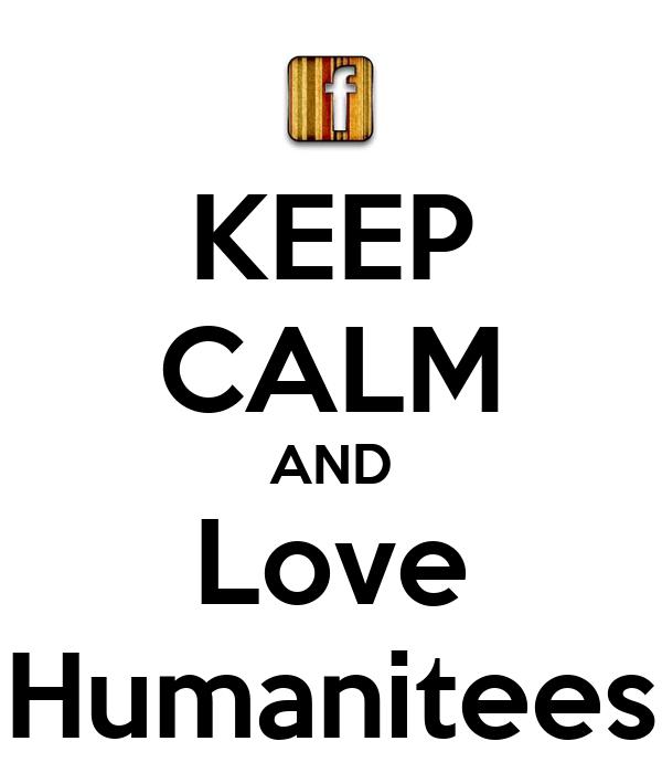 KEEP CALM AND Love Humanitees