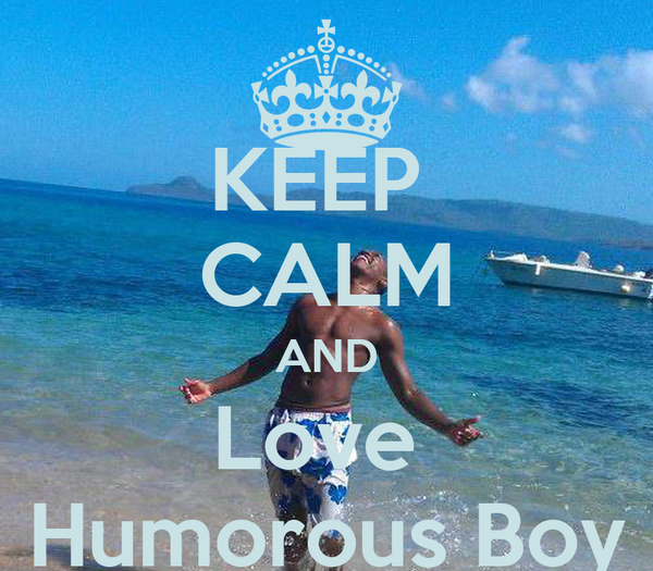 KEEP  CALM AND Love  Humorous Boy