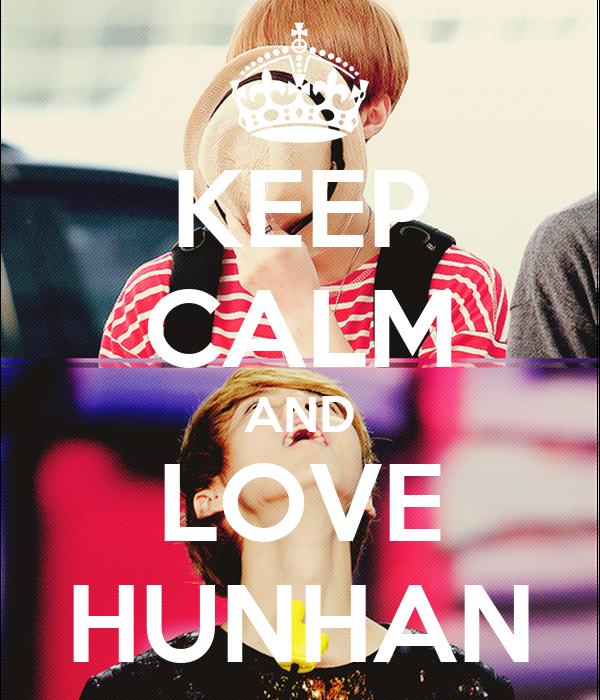 KEEP CALM AND LOVE HUNHAN
