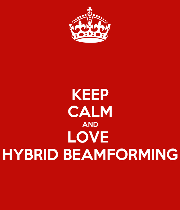 KEEP CALM AND LOVE HYBRID BEAMFORMING Poster   Manish   Keep Calm-o