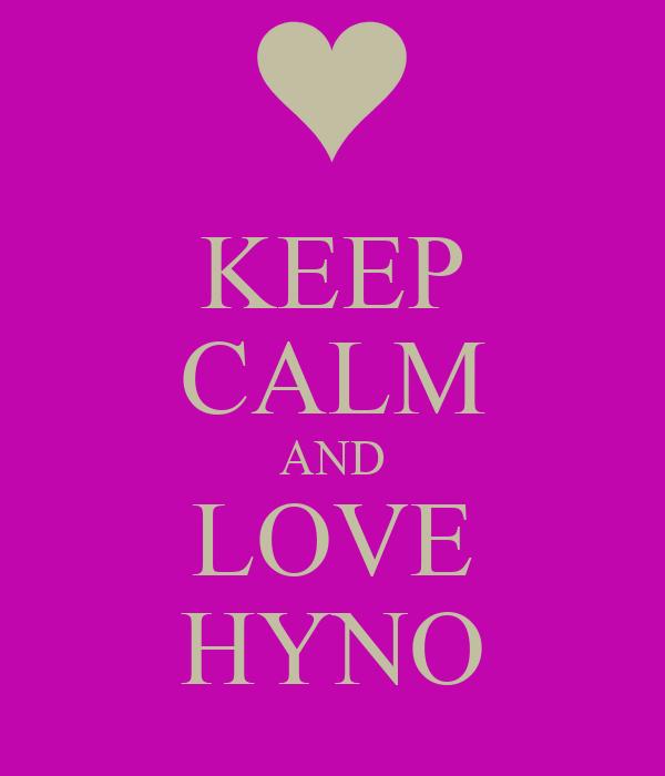 KEEP CALM AND LOVE HYNO
