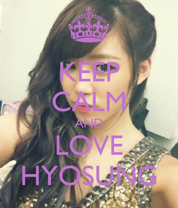 KEEP CALM AND LOVE HYOSUNG