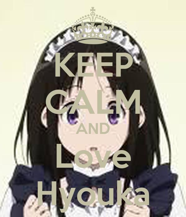 KEEP CALM AND Love Hyouka
