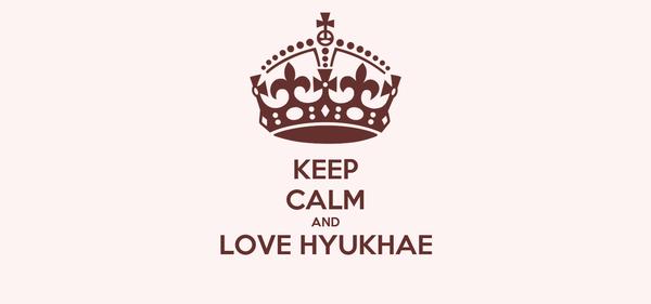 KEEP CALM AND LOVE HYUKHAE