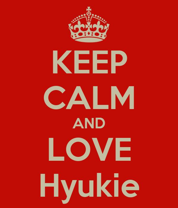 KEEP CALM AND LOVE Hyukie