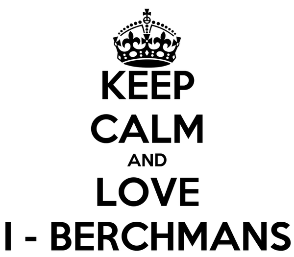 KEEP CALM AND LOVE I - BERCHMANS