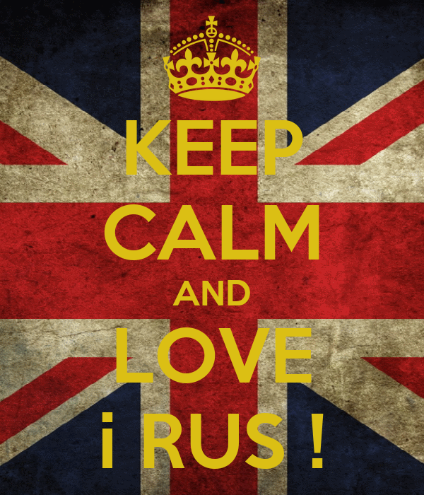 KEEP CALM AND LOVE i RUS !