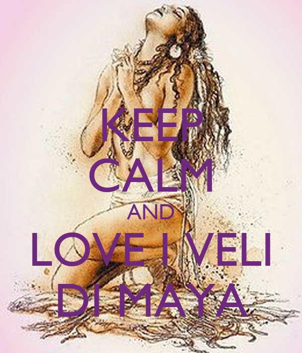 KEEP CALM AND LOVE I VELI DI MAYA