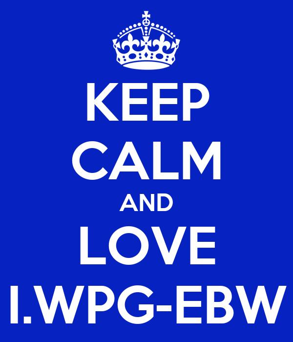 KEEP CALM AND LOVE I.WPG-EBW
