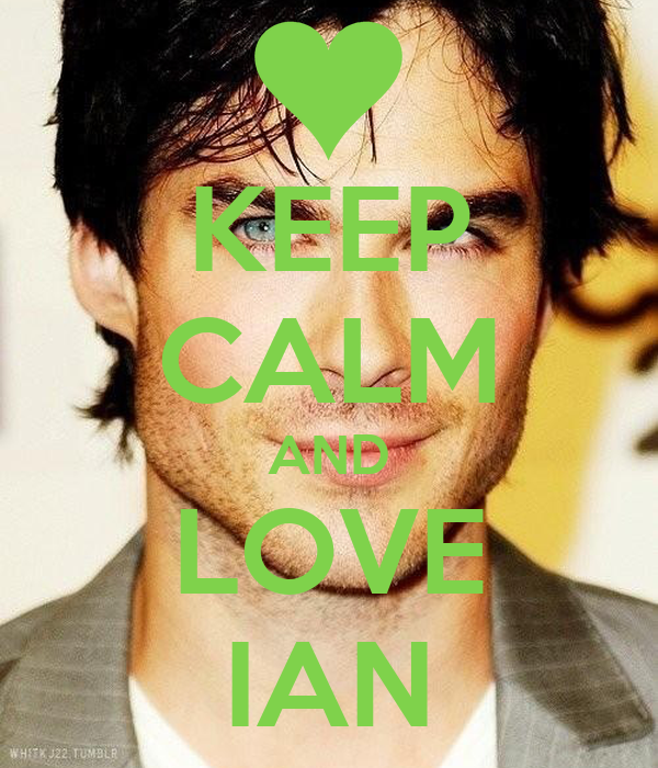 KEEP CALM AND LOVE IAN