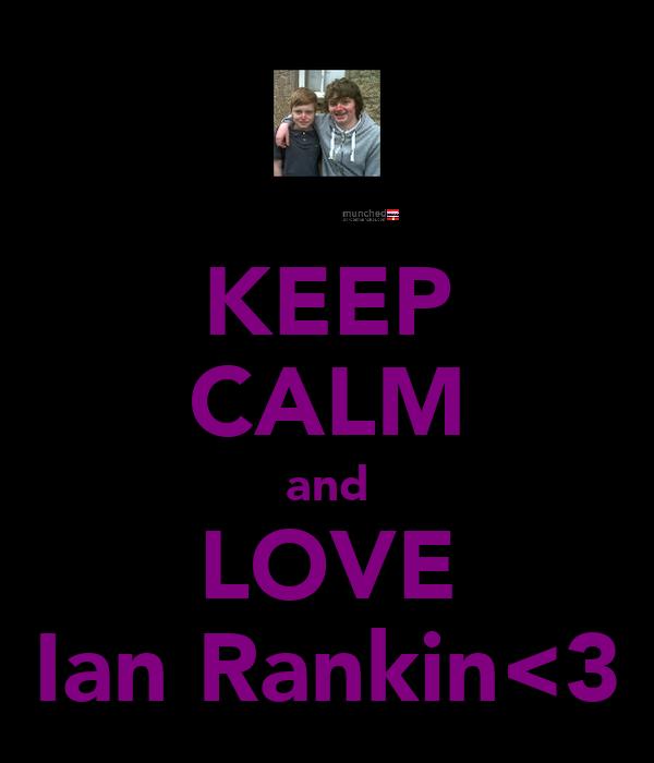 KEEP CALM and LOVE Ian Rankin<3
