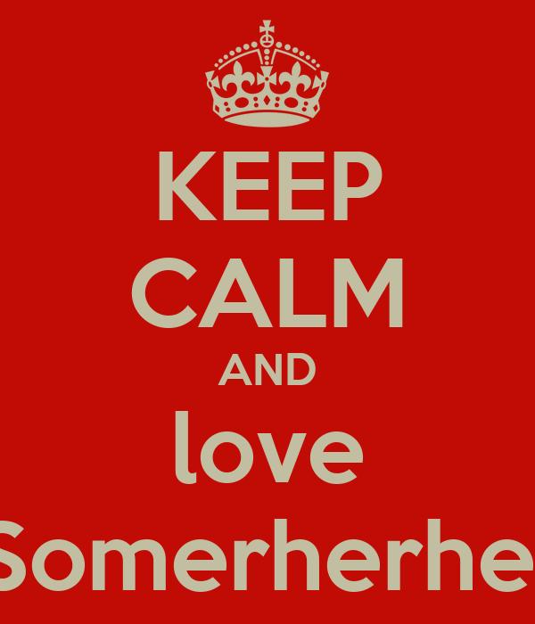KEEP CALM AND love Ian Somerherhelder