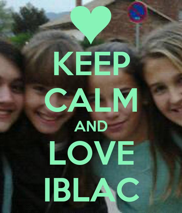 KEEP CALM AND LOVE IBLAC