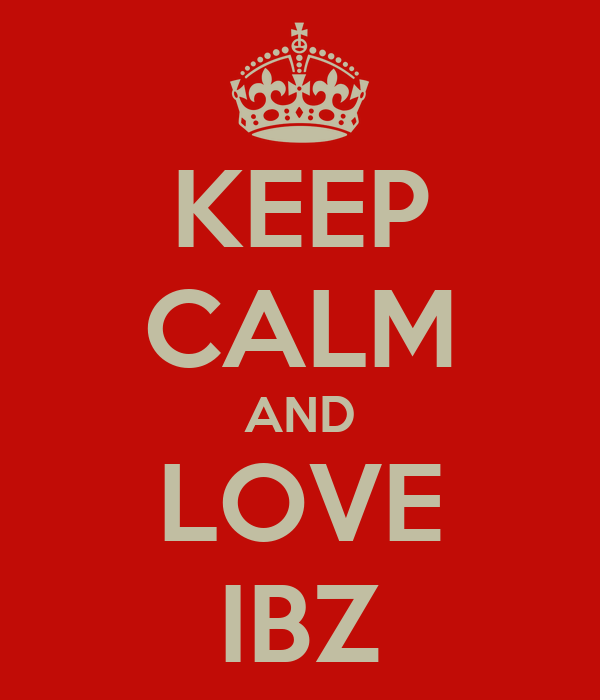 KEEP CALM AND LOVE IBZ