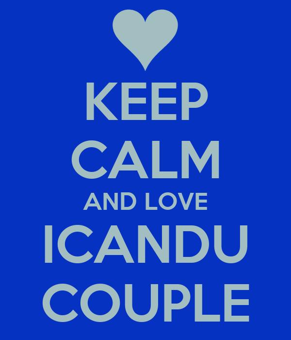 KEEP CALM AND LOVE ICANDU COUPLE