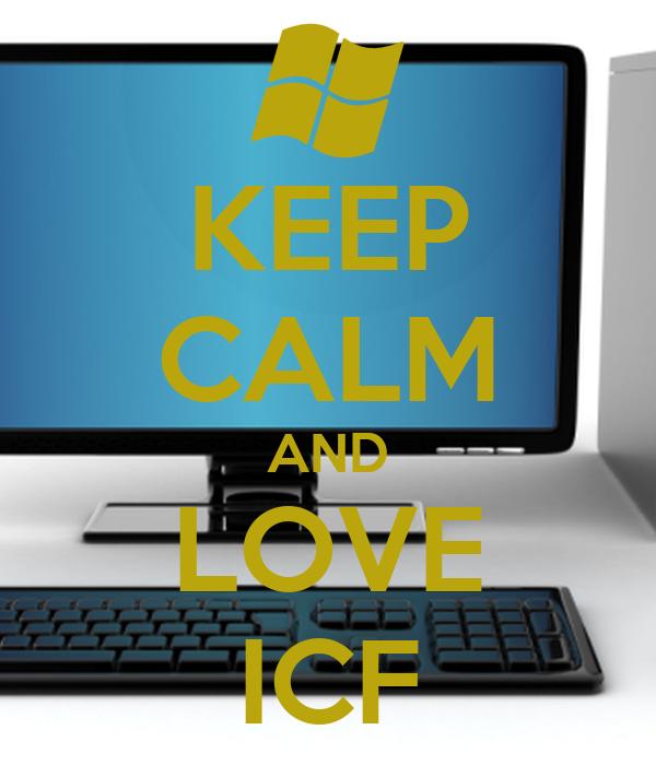 KEEP CALM AND LOVE ICF
