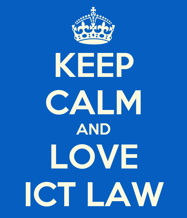 KEEP CALM AND LOVE ICT LAW
