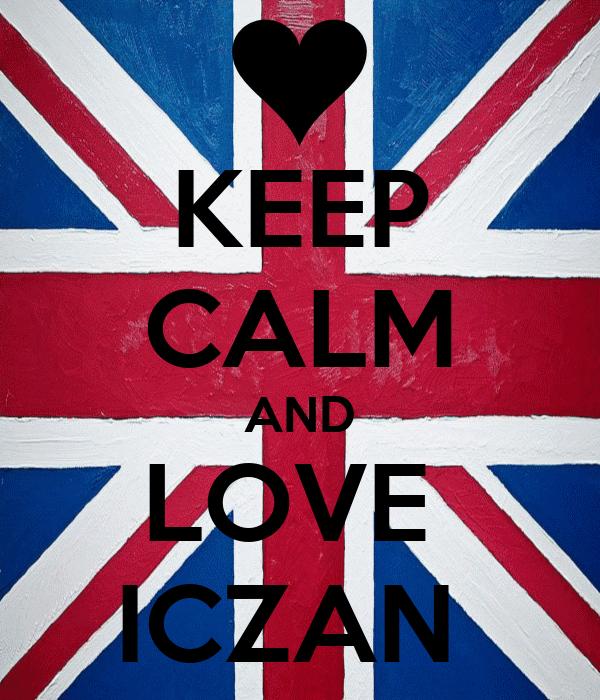 KEEP CALM AND LOVE  ICZAN