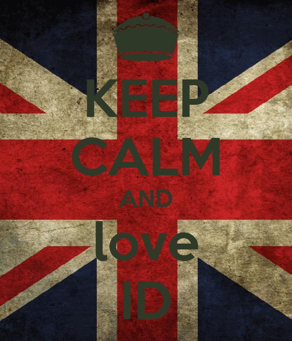 KEEP CALM AND love ID